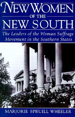 New Women of the New South By Wheeler, Marjorie Spruill
