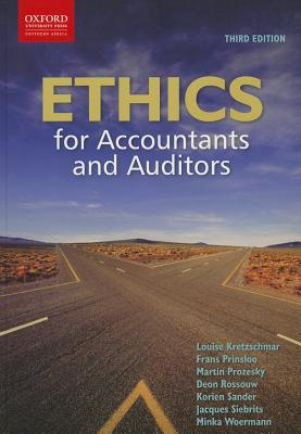 Ethics for Accountants and Auditors By Kretzschmar, Louise/ Prinsloo, Frans/ Prozesky, Martin/ Rossouw, Deon